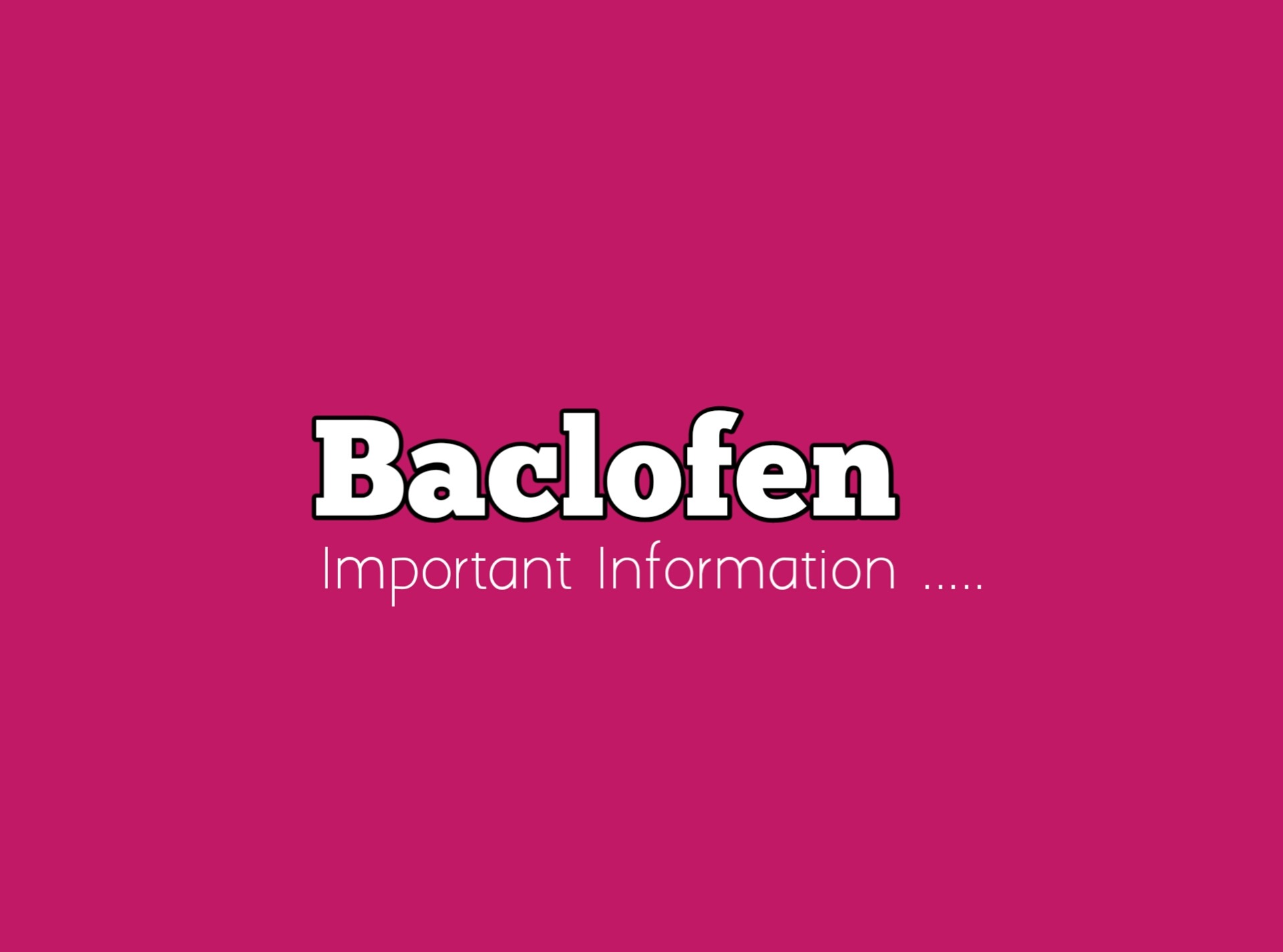 Important Information About Baclofen