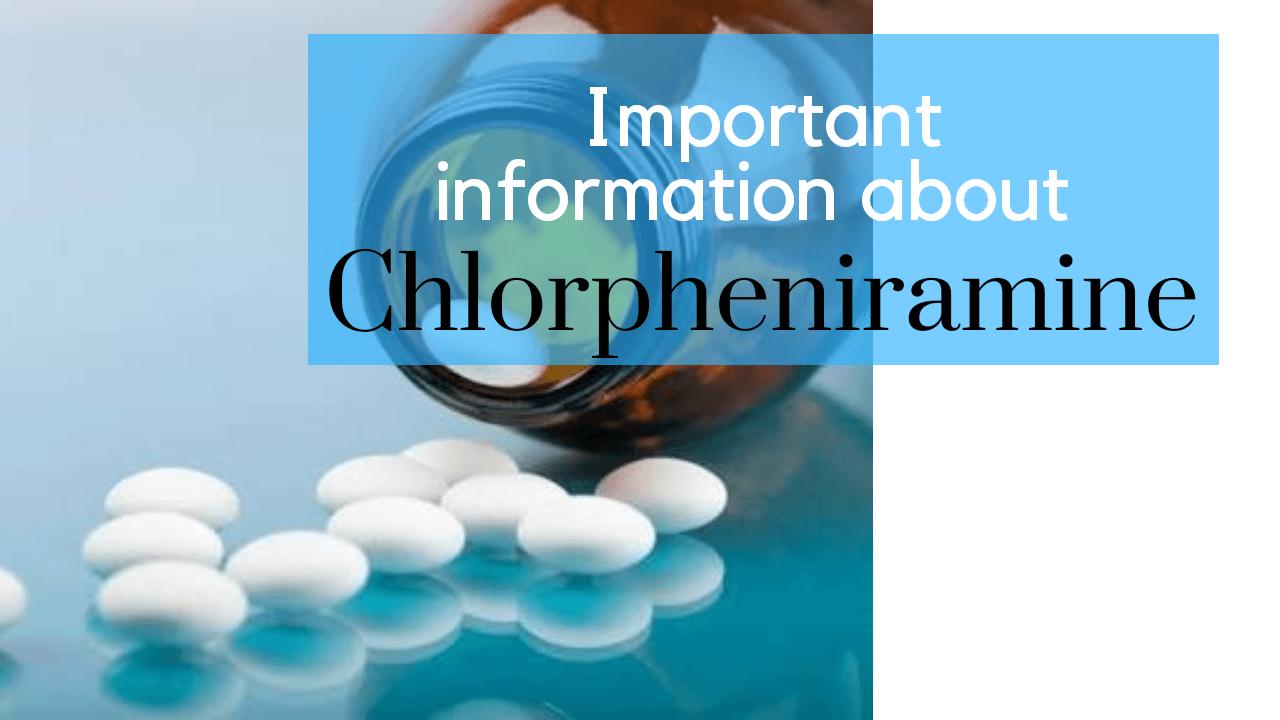 Important information about Chlorphenamine (Piriton)