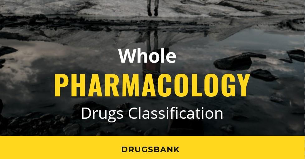 Whole Pharmacology Classification