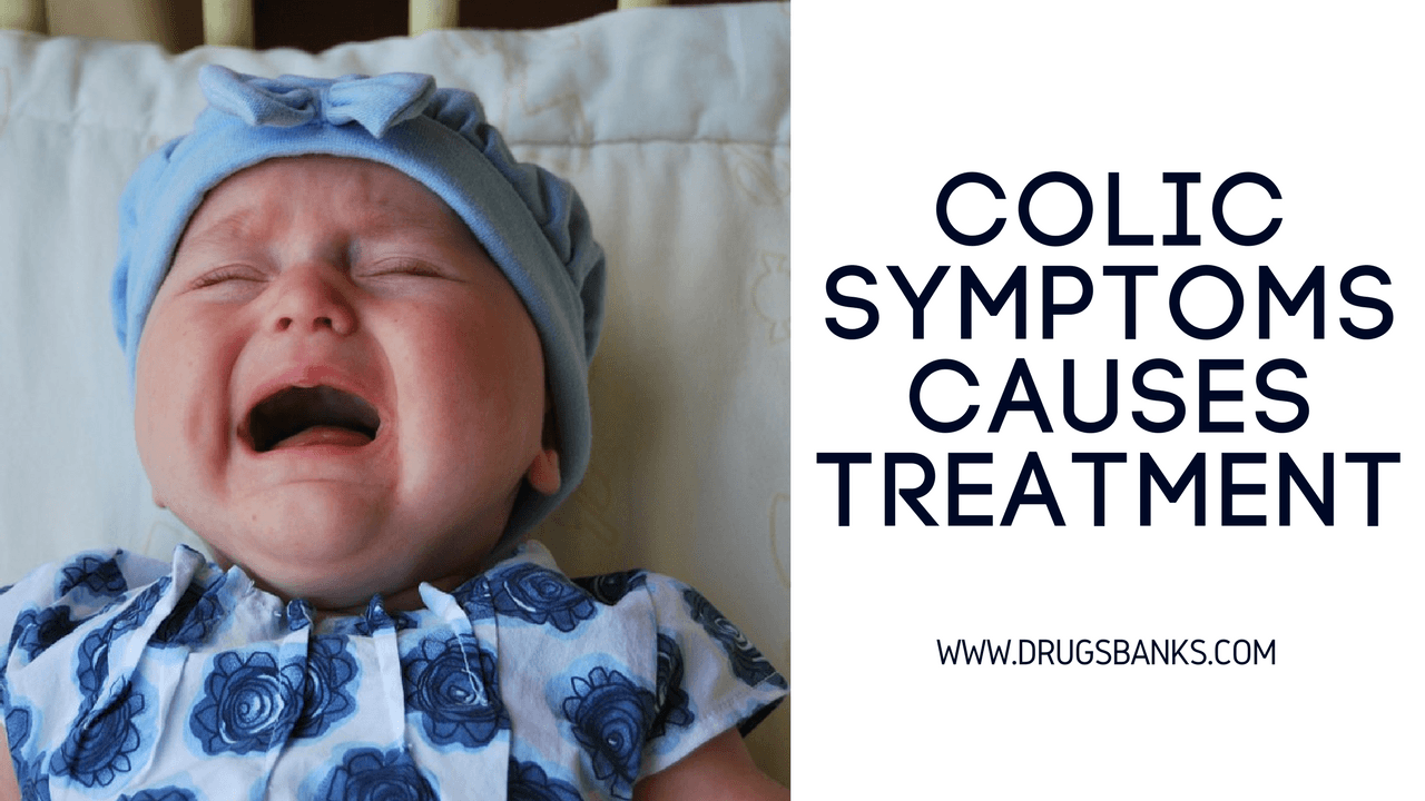Your Baby Got Colic: Symptoms, Causes And Treatment