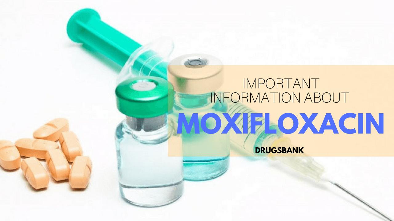 Important Information about Moxifloxacin