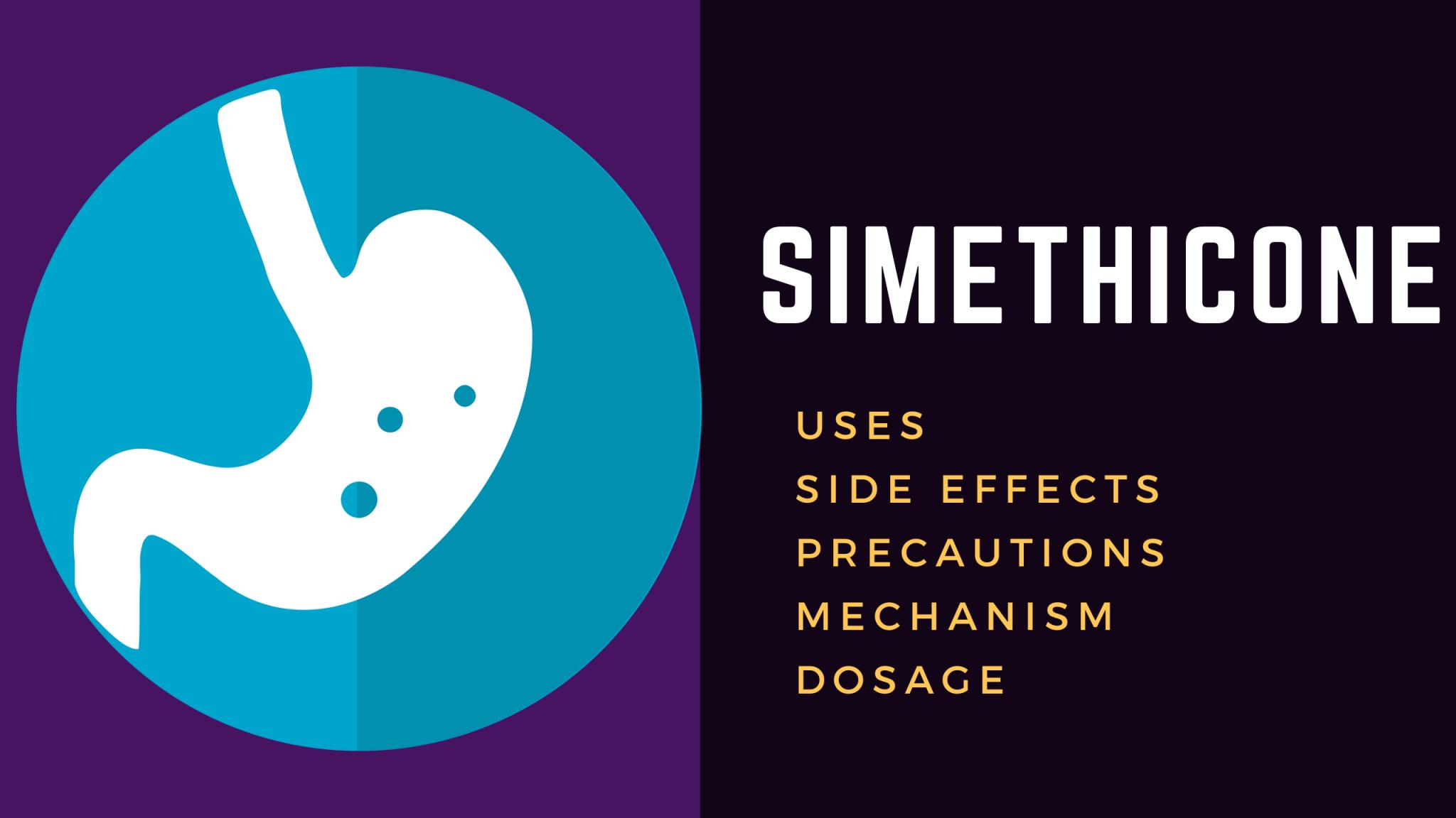 Simethicone (Espumisan):Uses,  Side Effects, Dosage