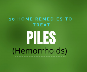Home Remedies For Piles (Hemorrhoids)